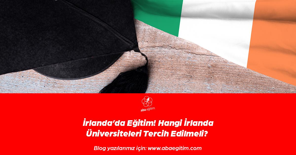 aba-egitim-irlandada-egitim-hangi-irlanda-universiteleri-tercih-edilmeli